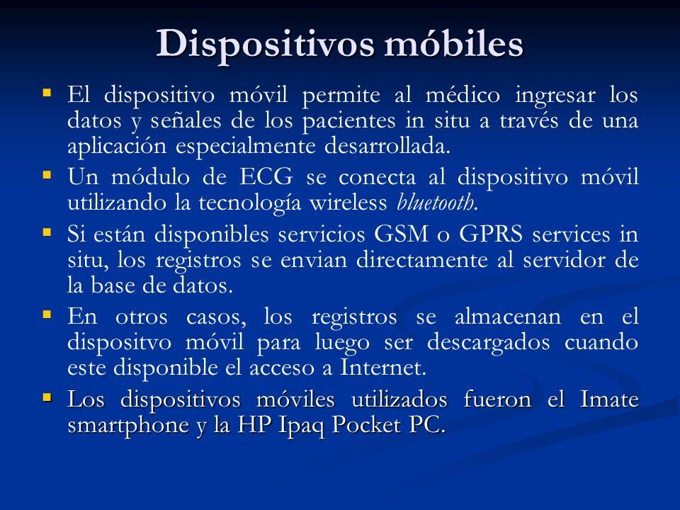 Dispositivos móbiles El dispositivo móvil permite al médico ingresar los datos y señales de los pacientes in situ a través de una aplicación especialm