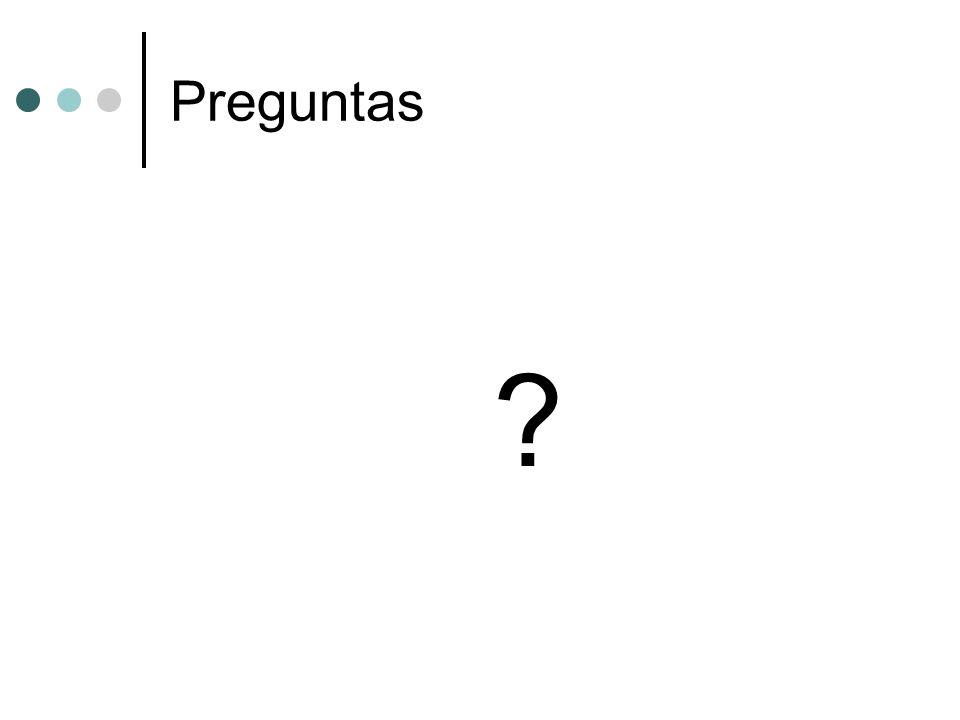 Preguntas ?