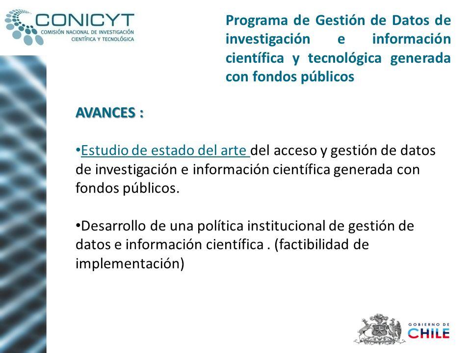 AVANCES : Estudio de estado del arte del acceso y gestión de datos de investigación e información científica generada con fondos públicos. Desarrollo