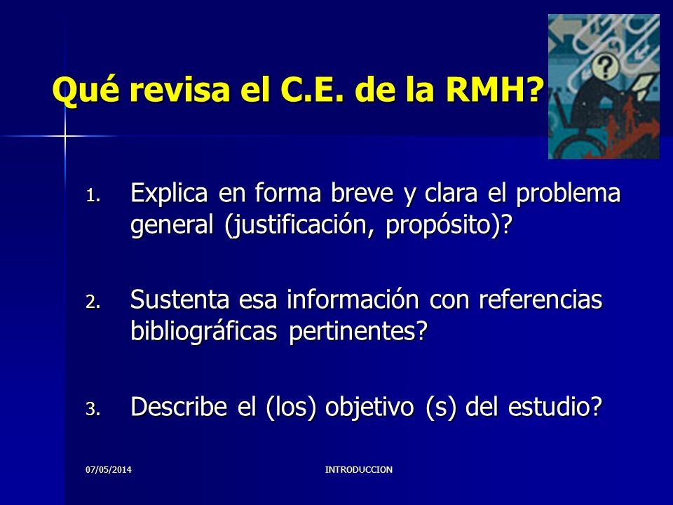 07/05/2014INTRODUCCION NO OLVIDAR: Establecer el contexto para el estudio Objetivo principal y secundarios Hipótesis a probar