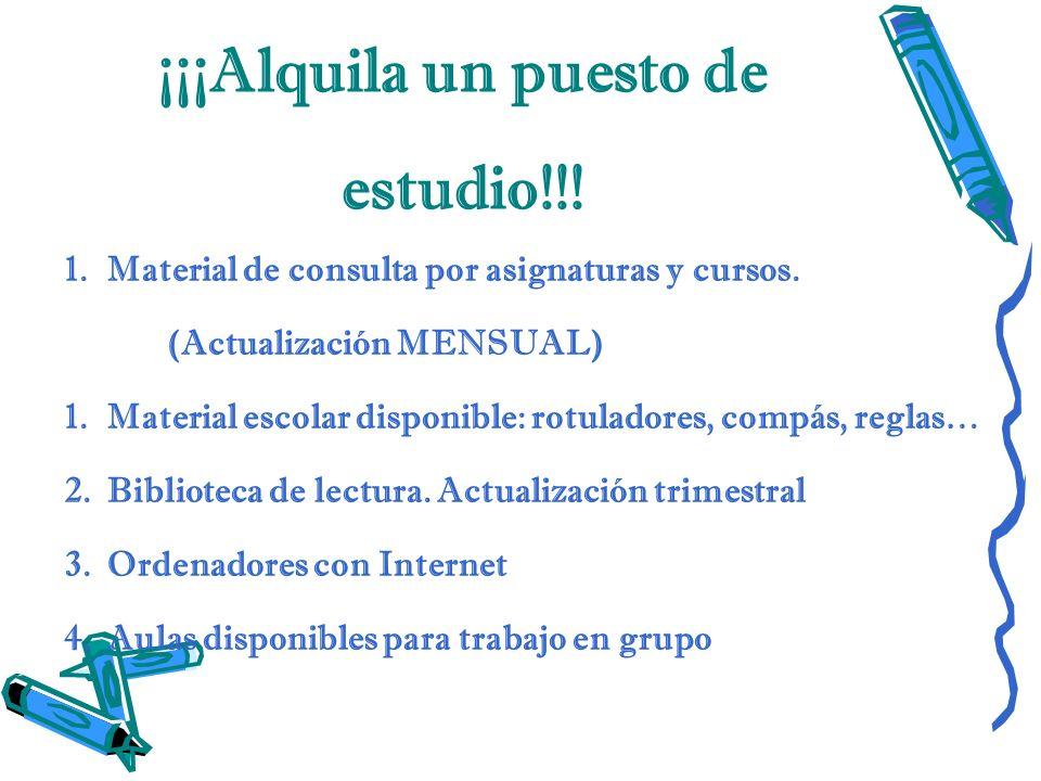 ¡¡¡ Alquila un puesto de estudio!!! 1.Material de consulta por asignaturas y cursos. (Actualización MENSUAL) 1.Material escolar disponible: rotuladore