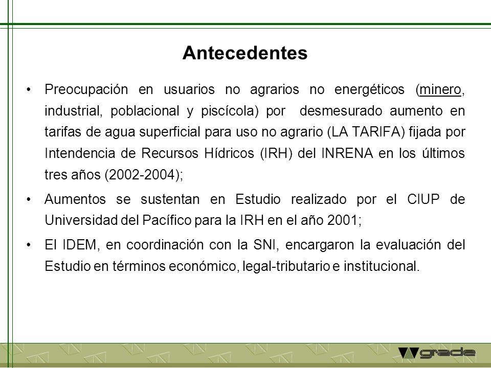 Antecedentes Preocupación en usuarios no agrarios no energéticos (minero, industrial, poblacional y piscícola) por desmesurado aumento en tarifas de a