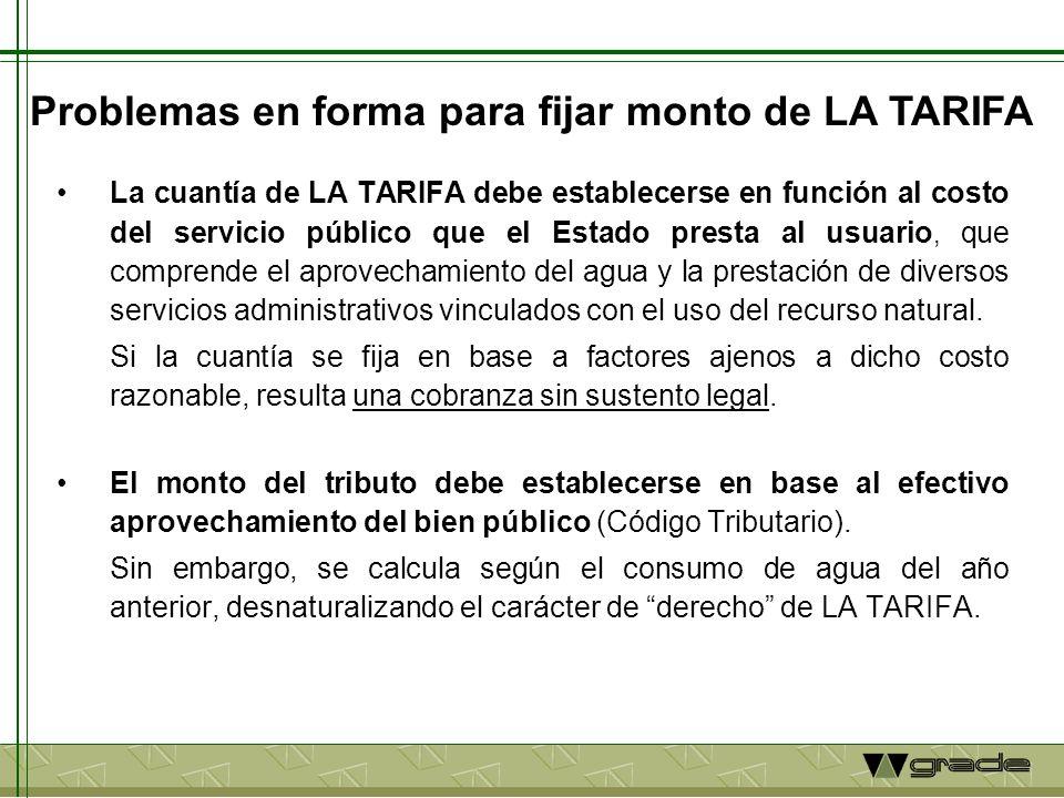 La cuantía de LA TARIFA debe establecerse en función al costo del servicio público que el Estado presta al usuario, que comprende el aprovechamiento del agua y la prestación de diversos servicios administrativos vinculados con el uso del recurso natural.
