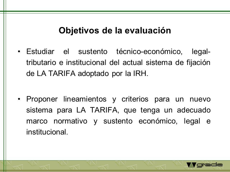 Objetivos de la evaluación Estudiar el sustento técnico-económico, legal- tributario e institucional del actual sistema de fijación de LA TARIFA adopt