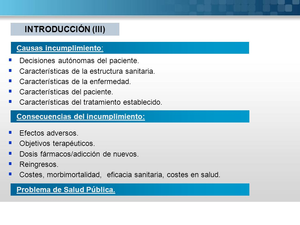 Decisiones autónomas del paciente. Características de la estructura sanitaria. Características de la enfermedad. Características del paciente. Caracte