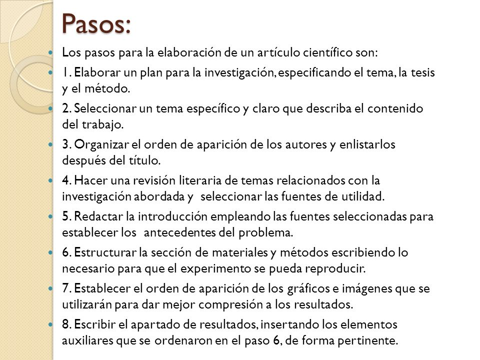 Pasos: Los pasos para la elaboración de un artículo científico son: 1.