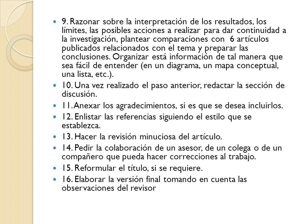 9. Razonar sobre la interpretación de los resultados, los límites, las posibles acciones a realizar para dar continuidad a la investigación, plantear