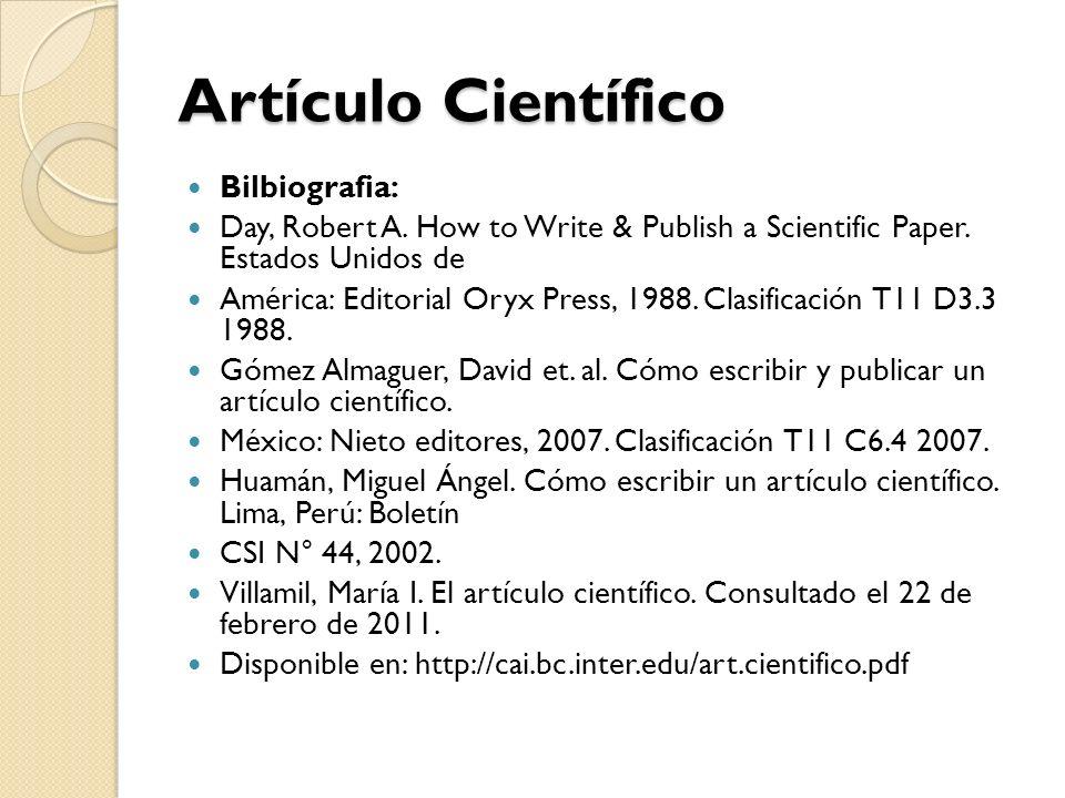 Artículo Científico Bilbiografia: Day, Robert A.How to Write & Publish a Scientific Paper.