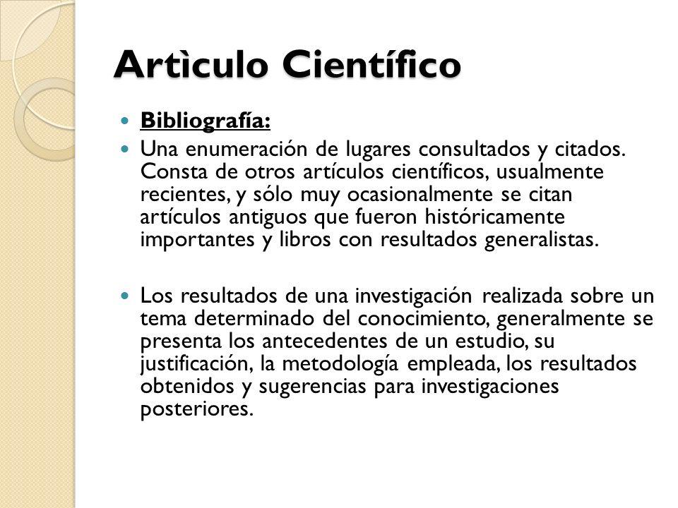 Artìculo Científico Bibliografía: Una enumeración de lugares consultados y citados.