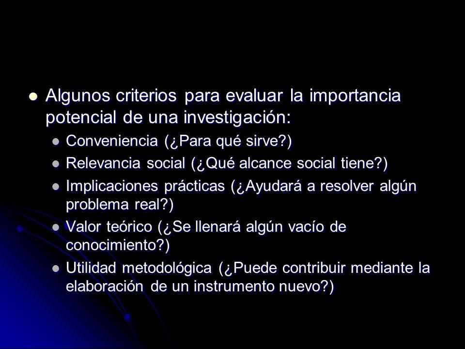 Algunos criterios para evaluar la importancia potencial de una investigación: Algunos criterios para evaluar la importancia potencial de una investiga