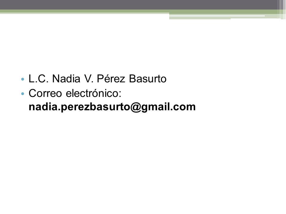 L.C. Nadia V. Pérez Basurto Correo electrónico: nadia.perezbasurto@gmail.com