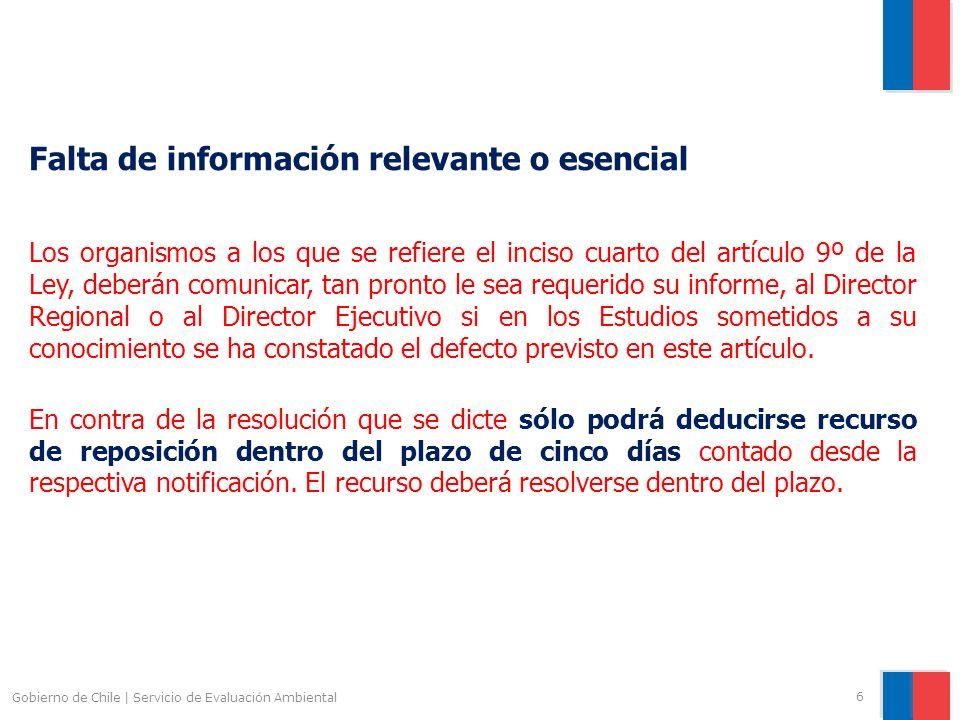 Gobierno de Chile | Servicio de Evaluación Ambiental 6 Falta de información relevante o esencial Los organismos a los que se refiere el inciso cuarto