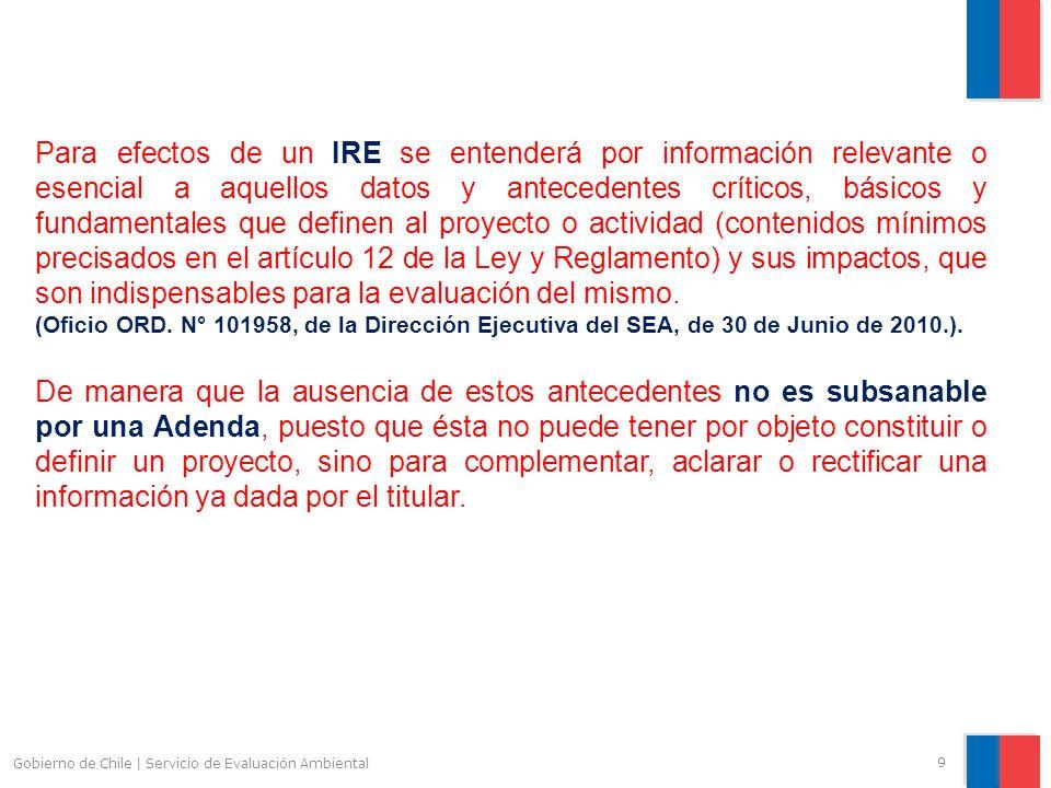 Gobierno de Chile | Servicio de Evaluación Ambiental 9 Para efectos de un IRE se entenderá por información relevante o esencial a aquellos datos y ant
