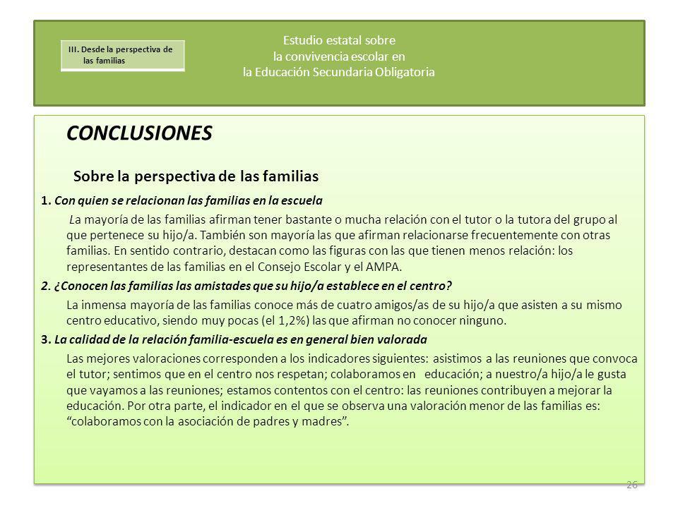CONCLUSIONES Sobre la perspectiva de las familias 1. Con quien se relacionan las familias en la escuela La mayoría de las familias afirman tener basta