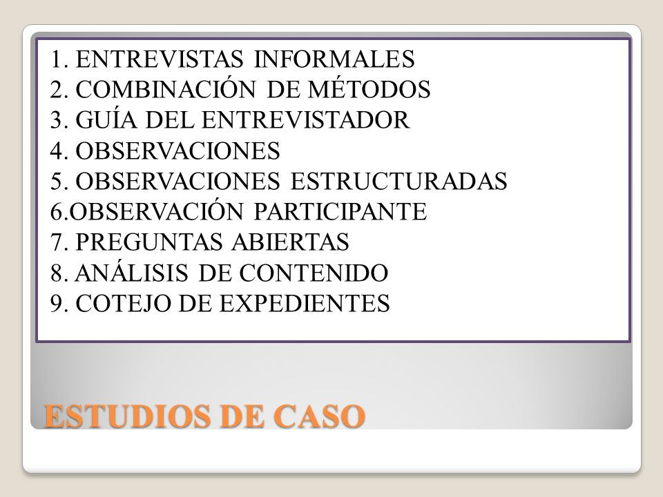 ENTREVISTAS INFORMALES EL ESTUDIO DE CASO ES MUY ADECUADO PARA LA UTILIZACIÓN DE ENTREVISTAS INFORMALES.