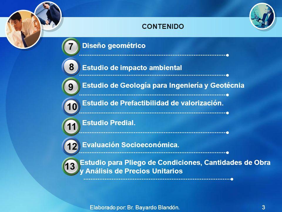CONTENIDO Diseño geométrico Estudio de impacto ambiental Estudio de Geología para Ingeniería y Geotécnia Estudio de Prefactibilidad de valorización. 7