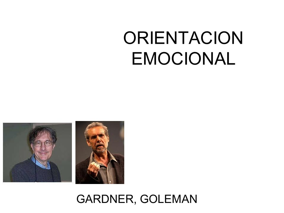 ORIENTACION EMOCIONAL GARDNER, GOLEMAN