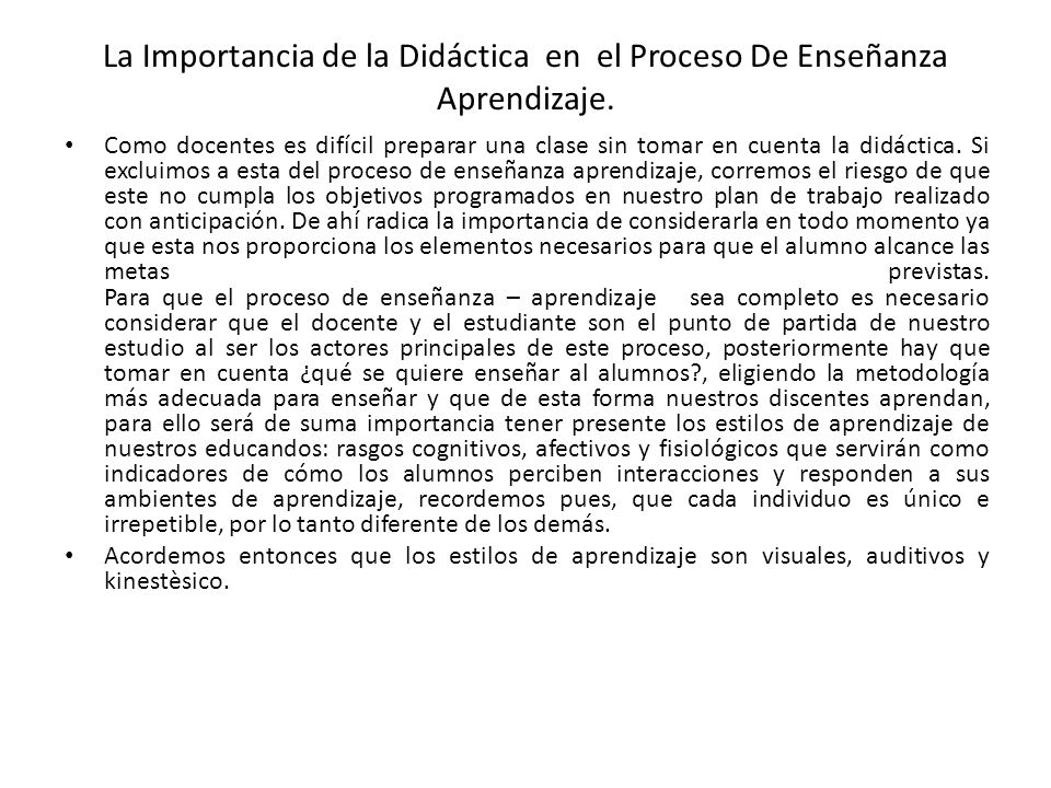 La Importancia de la Didáctica en el Proceso De Enseñanza Aprendizaje. Como docentes es difícil preparar una clase sin tomar en cuenta la didáctica. S