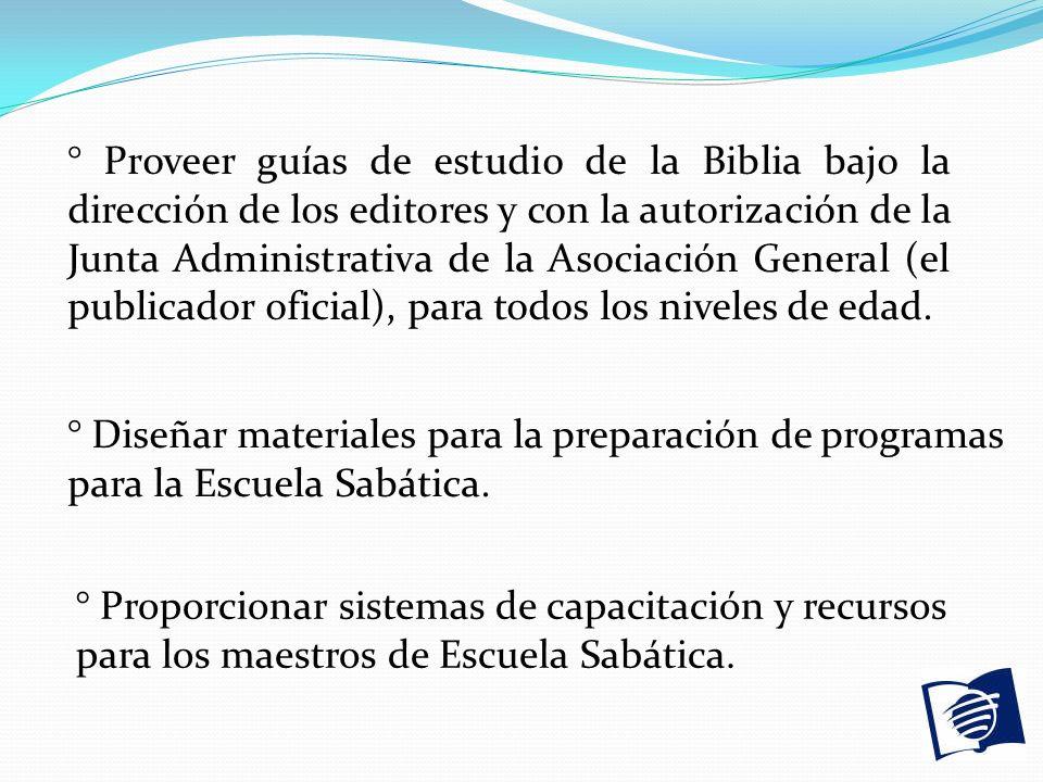 ° Proveer guías de estudio de la Biblia bajo la dirección de los editores y con la autorización de la Junta Administrativa de la Asociación General (e