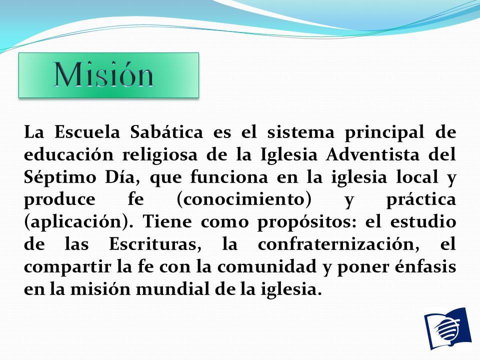 La Escuela Sabática es el sistema principal de educación religiosa de la Iglesia Adventista del Séptimo Día, que funciona en la iglesia local y produc