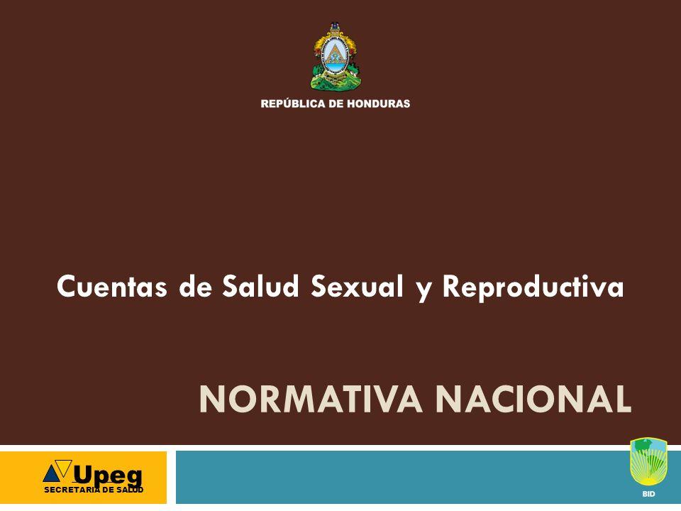 NORMATIVA NACIONAL Cuentas de Salud Sexual y Reproductiva Upeg SECRETARIA DE SALUD