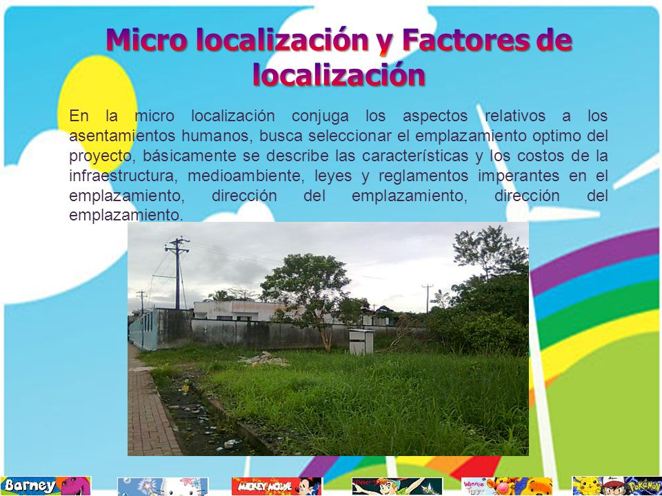 En la micro localización conjuga los aspectos relativos a los asentamientos humanos, busca seleccionar el emplazamiento optimo del proyecto, básicamen