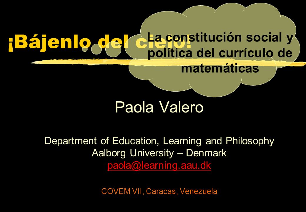 Los objetivos de las matemáticas escolares son: […] that the students become able to understand and use mathematics in contexts relating to everyday life, social life and natural conditions.