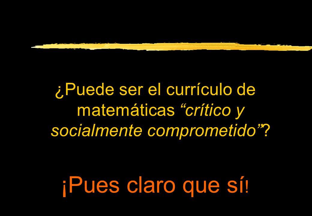 ¿Puede ser el currículo de matemáticas crítico y socialmente comprometido? ¡Pues claro que sí !