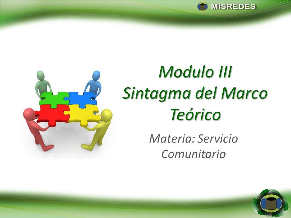 Modulo III Sintagma del Marco Teórico Materia: Servicio Comunitario