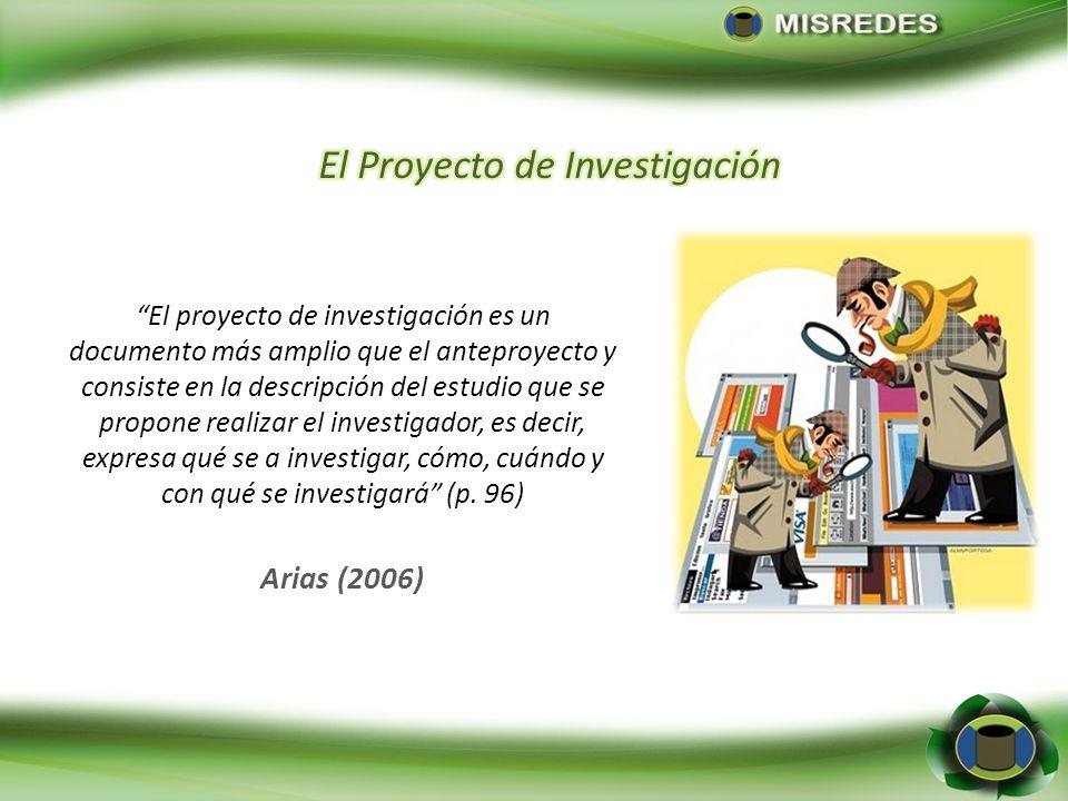 El proyecto de investigación es un documento más amplio que el anteproyecto y consiste en la descripción del estudio que se propone realizar el invest