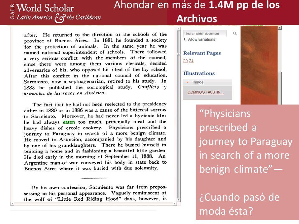Ahondar en más de 1.4M pp de los Archivos 14 Physicians prescribed a journey to Paraguay in search of a more benign climate ¿Cuando pasó de moda ésta