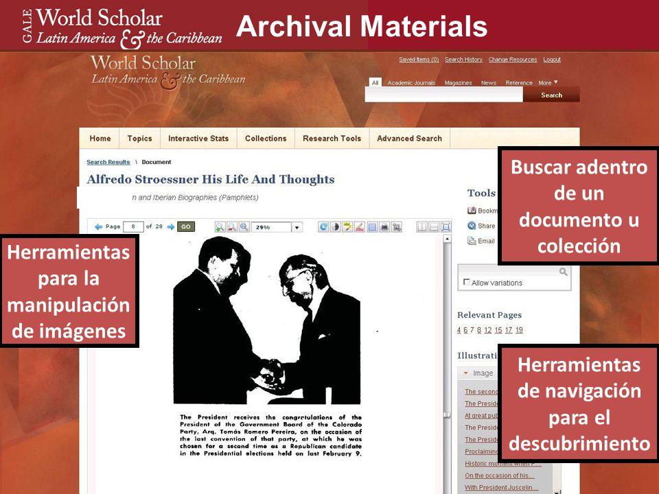 Archival Materials Buscar adentro de un documento u colección Herramientas para la manipulación de imágenes Herramientas de navigación para el descubrimiento