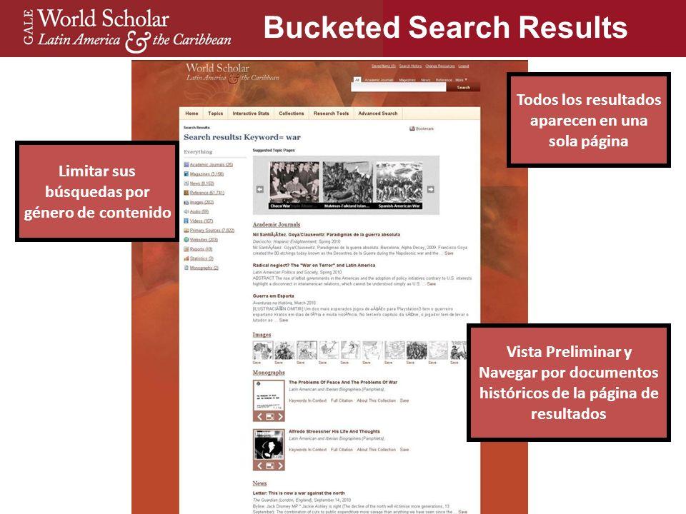 Limitar sus búsquedas por género de contenido Todos los resultados aparecen en una sola página Bucketed Search Results Vista Preliminar y Navegar por documentos históricos de la página de resultados