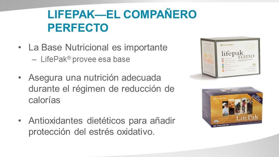 LIFEPAKEL COMPAÑERO PERFECTO La Base Nutricional es importante –LifePak ® provee esa base Asegura una nutrición adecuada durante el régimen de reducci