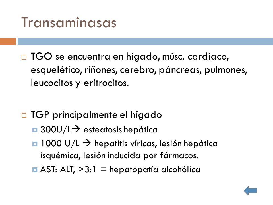 Transaminasas TGO se encuentra en hígado, músc.