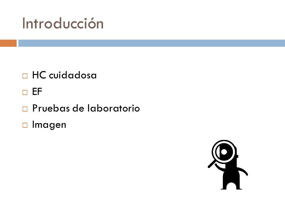 Introducción HC cuidadosa EF Pruebas de laboratorio Imagen