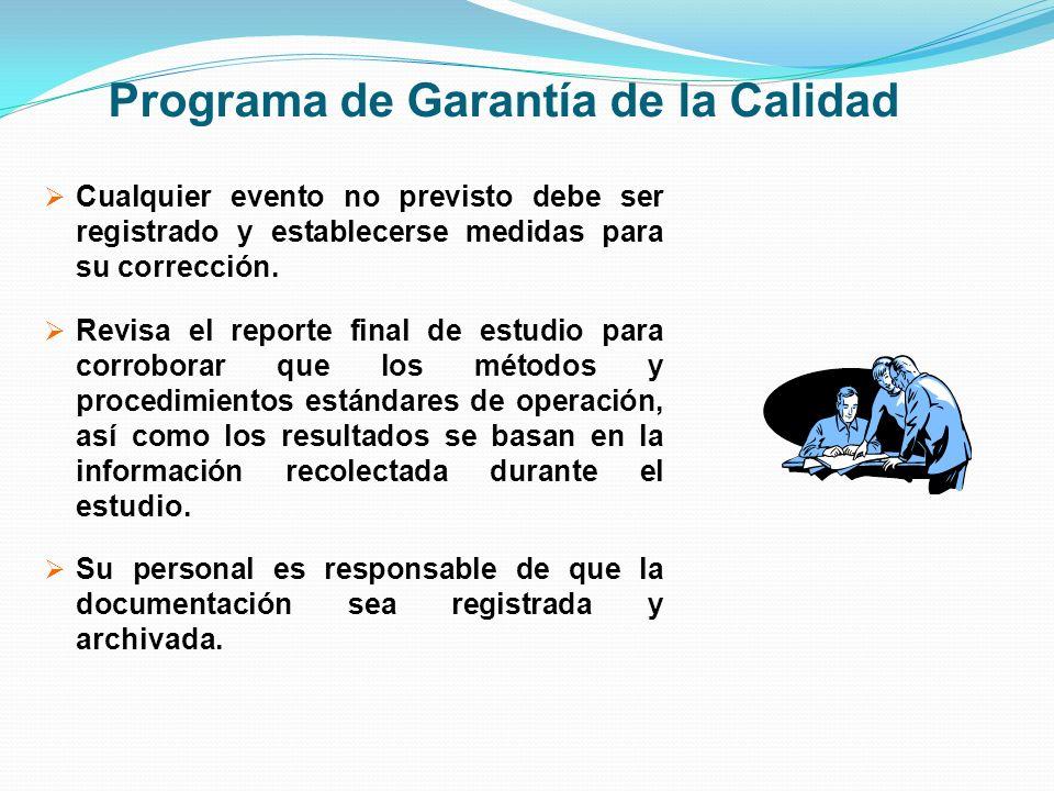 Programa de Garantía de la Calidad Cualquier evento no previsto debe ser registrado y establecerse medidas para su corrección. Revisa el reporte final