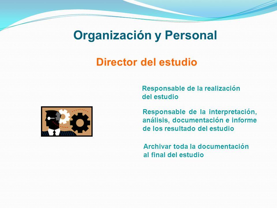 Organización y Personal Director del estudio Responsable de la realización del estudio Responsable de la interpretación, análisis, documentación e inf