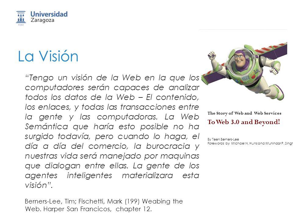 21 La Visión Tengo un visión de la Web en la que los computadores serán capaces de analizar todos los datos de la Web – El contenido, los enlaces, y t