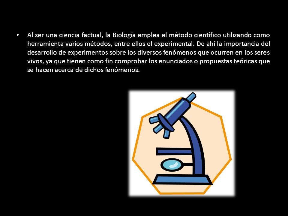 Al ser una ciencia factual, la Biología emplea el método científico utilizando como herramienta varios métodos, entre ellos el experimental. De ahí la