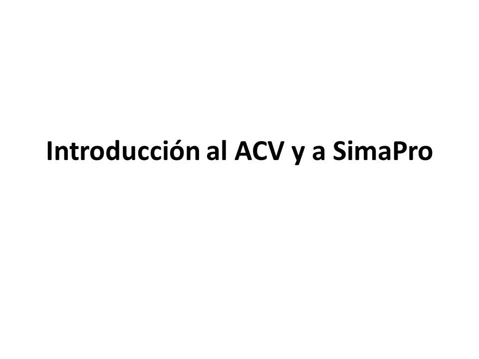 Objetivos La aplicación que se le pretende dar.La razón para realizar el ACV.