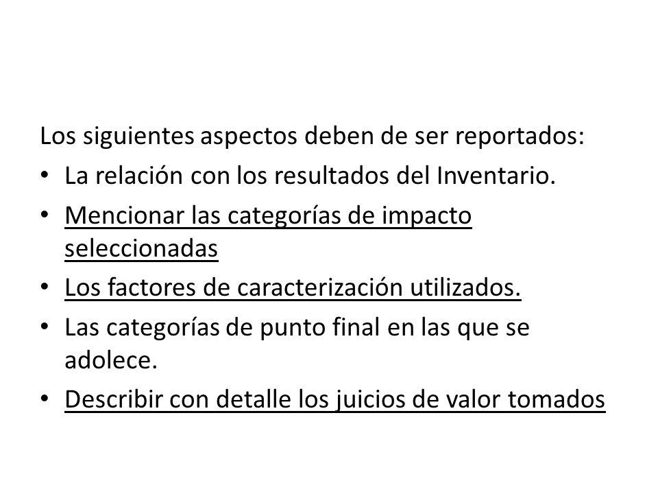 Los siguientes aspectos deben de ser reportados: La relación con los resultados del Inventario.
