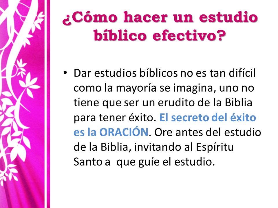 ¿Cómo hacer un estudio bíblico efectivo? Dar estudios bíblicos no es tan difícil como la mayoría se imagina, uno no tiene que ser un erudito de la Bib