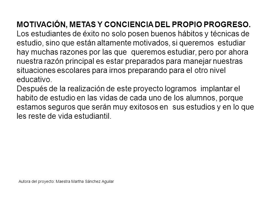 MOTIVACIÓN, METAS Y CONCIENCIA DEL PROPIO PROGRESO.