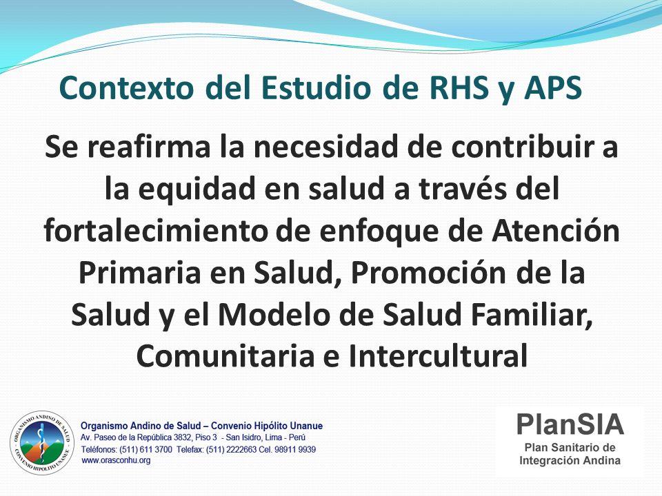 Objetivo del Estudio Analizar la gestión del componente de Recursos Humanos (RRHH) en los modelos de salud familiar, comunitaria e intercultural en los países andinos