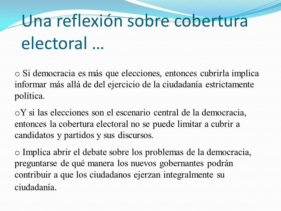 Una reflexión sobre cobertura electoral … o Si democracia es más que elecciones, entonces cubrirla implica informar más allá de del ejercicio de la ciudadanía estrictamente política.