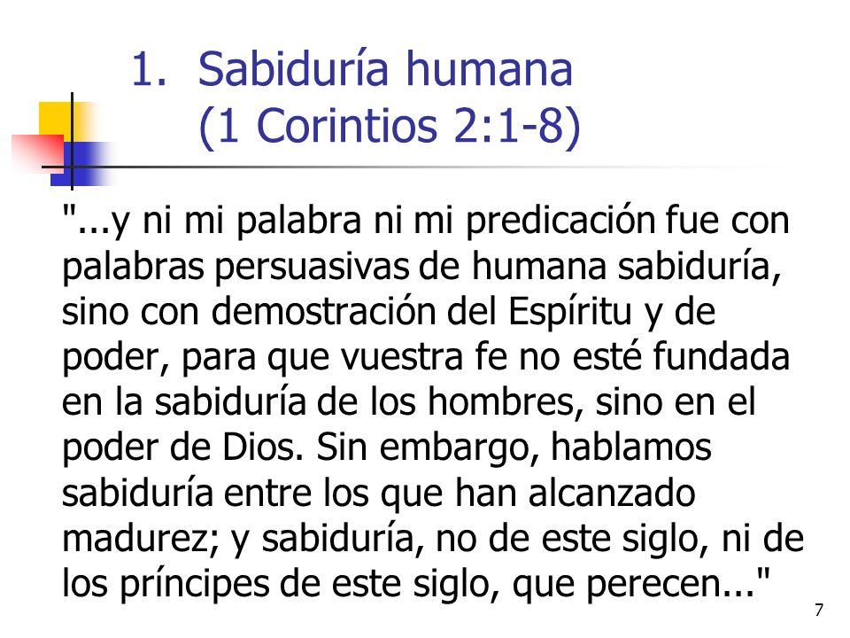 18 ...Porque ¿quién de los hombres sabe las cosas del hombre, sino el espíritu del hombre que está en él.
