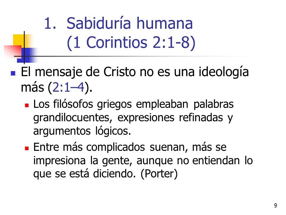 20 (v.10) El origen de lo incognoscible para el hombre es el Espíritu de Dios.