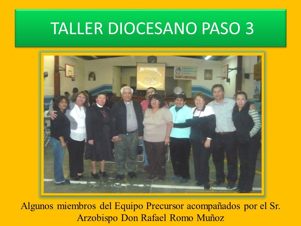 TALLER DIOCESANO PASO 3 Algunos miembros del Equipo Precursor acompañados por el Sr.