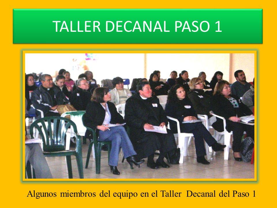 TALLER DECANAL PASO 1 Algunos miembros del equipo en el Taller Decanal del Paso 1